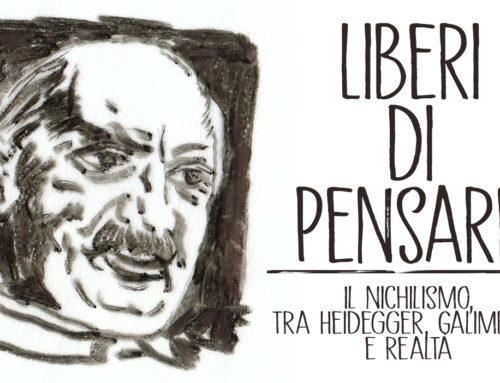 Liberi di pensare: Il nichilismo, tra Heidegger, Galimberti e realtà
