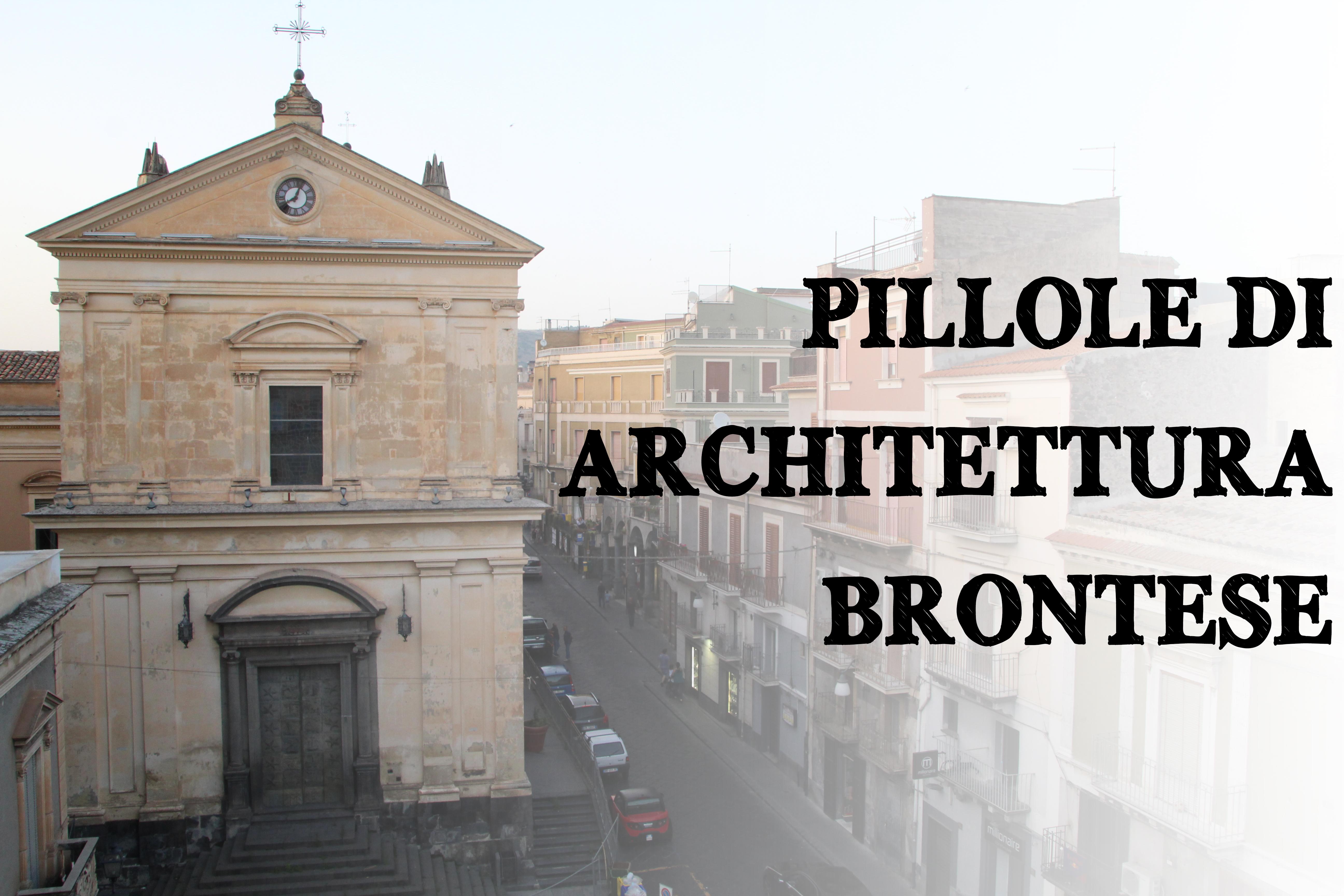 Architetti Famosi Antichi pillole di architettura brontese: il genius loci - pro loco